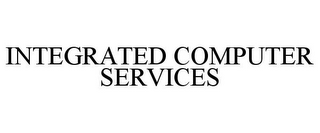 mark for INTEGRATED COMPUTER SERVICES, trademark #85806738