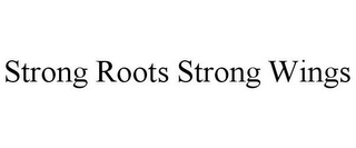 mark for STRONG ROOTS STRONG WINGS, trademark #85806980