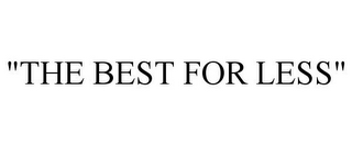 "mark for ""THE BEST FOR LESS"", trademark #85807028"