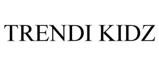 mark for TRENDI KIDZ, trademark #85807590