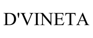 mark for D'VINETA, trademark #85807638