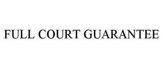 mark for FULL COURT GUARANTEE, trademark #85807689