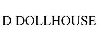 mark for D DOLLHOUSE, trademark #85807811