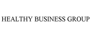 mark for HEALTHY BUSINESS GROUP, trademark #85808040