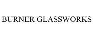 mark for BURNER GLASSWORKS, trademark #85808362