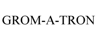 mark for GROM-A-TRON, trademark #85808653