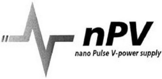 mark for NPV NANO PULSE V-POWER SUPPLY, trademark #85808973