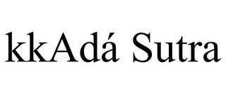 mark for KKADÁ SUTRA, trademark #85809704
