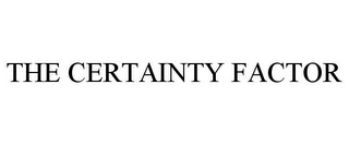 mark for THE CERTAINTY FACTOR, trademark #85809845