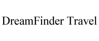 mark for DREAMFINDER TRAVEL, trademark #85809889