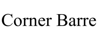 mark for CORNER BARRE, trademark #85810026