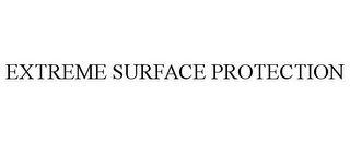 mark for EXTREME SURFACE PROTECTION, trademark #85810315