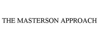 mark for THE MASTERSON APPROACH, trademark #85810630