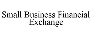mark for SMALL BUSINESS FINANCIAL EXCHANGE, trademark #85810729