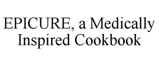 mark for EPICURE, A MEDICALLY INSPIRED COOKBOOK, trademark #85810844