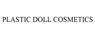 mark for PLASTIC DOLL COSMETICS, trademark #85811171