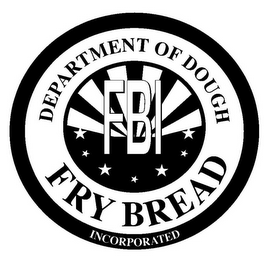 mark for FBI FRY BREAD INCORPORATED DEPARTMENT OF DOUGH, trademark #85811214
