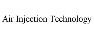 mark for AIR INJECTION TECHNOLOGY, trademark #85811224