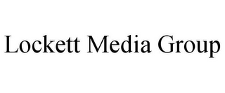 mark for LOCKETT MEDIA GROUP, trademark #85811701