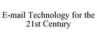 mark for E-MAIL TECHNOLOGY FOR THE 21ST CENTURY, trademark #85812569