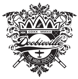 mark for DOOBIEVILLE THE HIGH SOCIETY CDXX MMXIII KBK, trademark #85812620