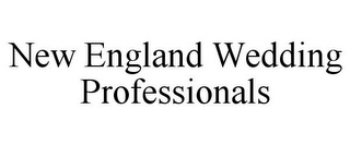 mark for NEW ENGLAND WEDDING PROFESSIONALS, trademark #85812928