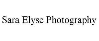 mark for SARA ELYSE PHOTOGRAPHY, trademark #85813203