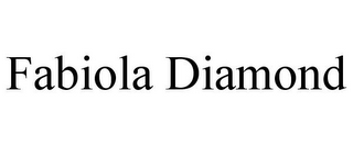 mark for FABIOLA DIAMOND, trademark #85813450