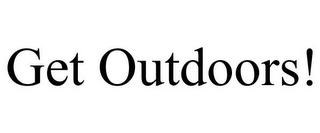 mark for GET OUTDOORS!, trademark #85813725