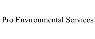 mark for PRO ENVIRONMENTAL SERVICES, trademark #85813829
