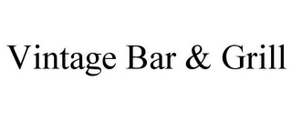 mark for VINTAGE BAR & GRILL, trademark #85813875