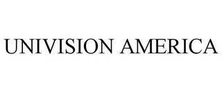 mark for UNIVISION AMERICA, trademark #85814032