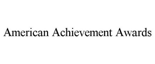 mark for AMERICAN ACHIEVEMENT AWARDS, trademark #85814315