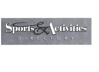 mark for SPORTS & ACTIVITIES DIRECTORY, trademark #85814642
