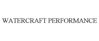 mark for WATERCRAFT PERFORMANCE, trademark #85814845