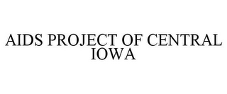 mark for AIDS PROJECT OF CENTRAL IOWA, trademark #85814907
