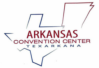 mark for ARKANSAS CONVENTION CENTER TEXARKANA, trademark #85815176