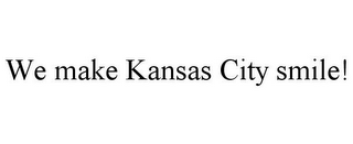 mark for WE MAKE KANSAS CITY SMILE!, trademark #85815277