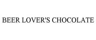 mark for BEER LOVER'S CHOCOLATE, trademark #85815560