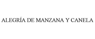 mark for ALEGRÍA DE MANZANA Y CANELA, trademark #85815644