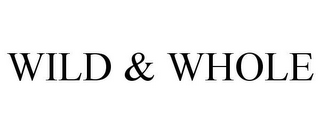 mark for WILD & WHOLE, trademark #85816291