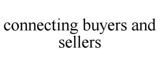 mark for CONNECTING BUYERS AND SELLERS, trademark #85816686