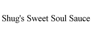 mark for SHUG'S SWEET SOUL SAUCE, trademark #85816695