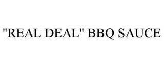 "mark for ""REAL DEAL"" BBQ SAUCE, trademark #85817080"