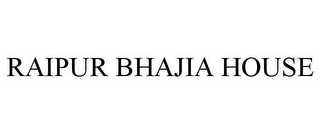 mark for RAIPUR BHAJIA HOUSE, trademark #85817338