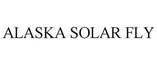 mark for ALASKA SOLAR FLY, trademark #85817352