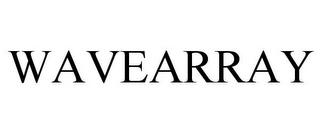 mark for WAVEARRAY, trademark #85817515