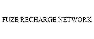 mark for FUZE RECHARGE NETWORK, trademark #85817666