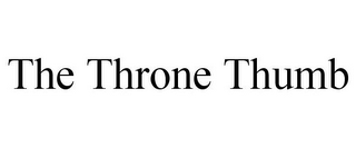 mark for THE THRONE THUMB, trademark #85817710