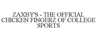 mark for ZAXBY'S - THE OFFICIAL CHICKEN FINGERZ OF COLLEGE SPORTS, trademark #85817903